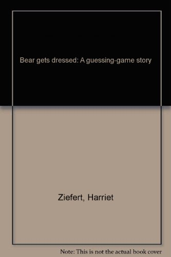 9780766508682: Bear gets dressed: A guessing-game story