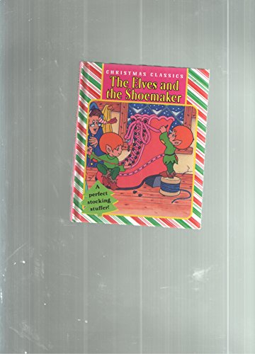 The Elves and the Shoemaker (Christmas Classics)
