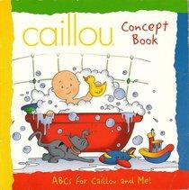 9780766611054: Caillou Concept Book, Abcs for Caillou and Me! (caillou concept books, 4)