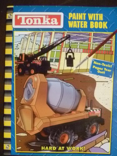9780766611412: Tonka Paint with Water - Hard at Work! (Tonka Paint with Water Book)