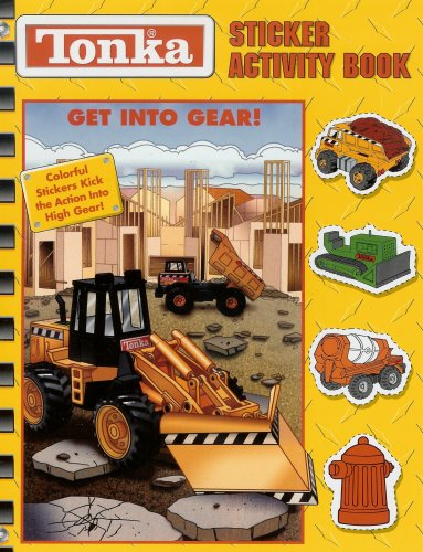 9780766611436: Tonka Sticker Activity - Get Into Gear! (Tonka Sticker Activity Books)