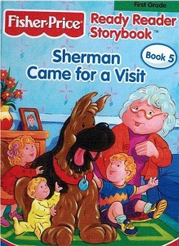 9780766611894: Sherman Came For A Visit (Fisher Price Ready Reader Storybook, 1st Grade, Book 5)