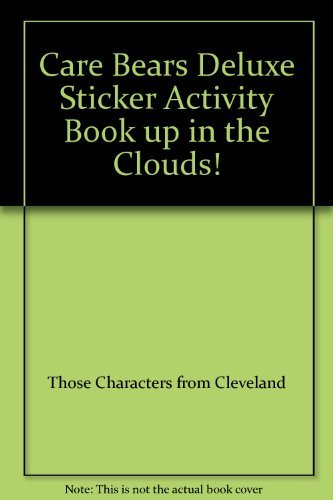 9780766616301: Care Bears Deluxe Sticker Activity Book up in the Clouds!