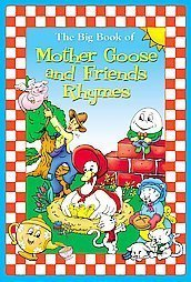 The Big Book of Mother Goose and Friends Rhymes: Modern Publishing