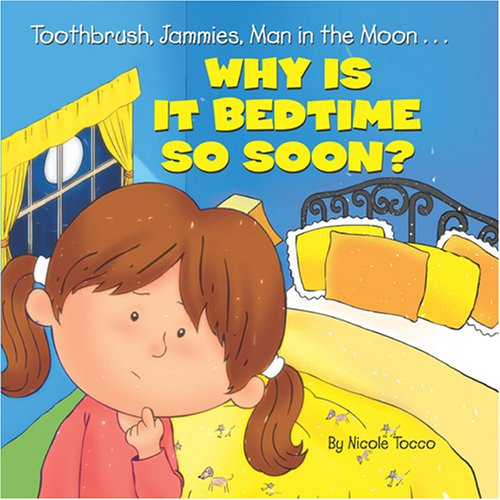 9780766624634: Toothbrush, Jammies, Man in the Moon... Why is it Bedtime So Soon?