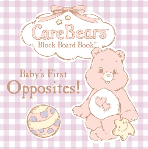 9780766625327: Care Bears Baby Block Board Book - Baby's First Opposites!