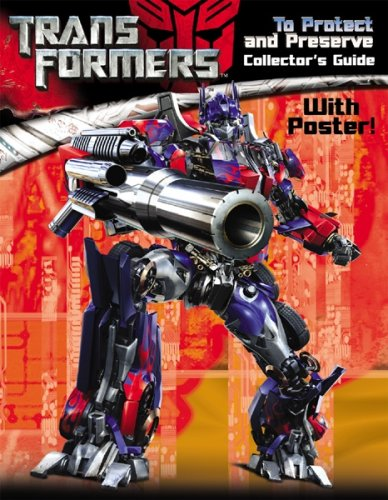 Transformers Collector's Guide To Protect and Preserve: Modern Publishing