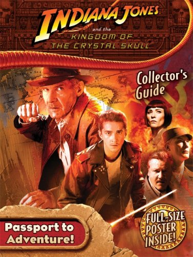 9780766631953: Indiana Jones and the Kingdom of the Crystal Skull Collector's Guide with Full-Size Poster