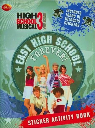 9780766632585: High School Musical 3 East High School Forever Sticker Activity Book (High School Musical 3 Senior Year)