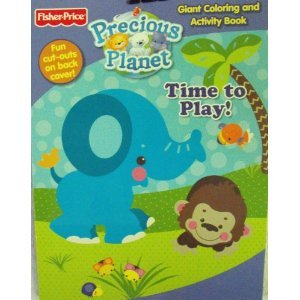Fisher-Price Precious Planet Coloring & Activity Book ~ Time to Play