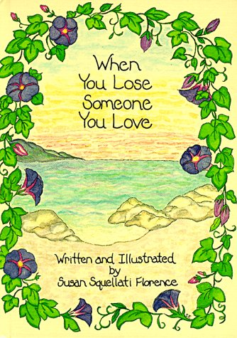 When You Lose Someone You Love (0766709523) by Florence, Susan Squellati