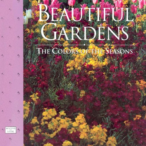 9780766761612: Beautiful Gardens: The Colors of the Seasons (The Windows on Living . . . Series)