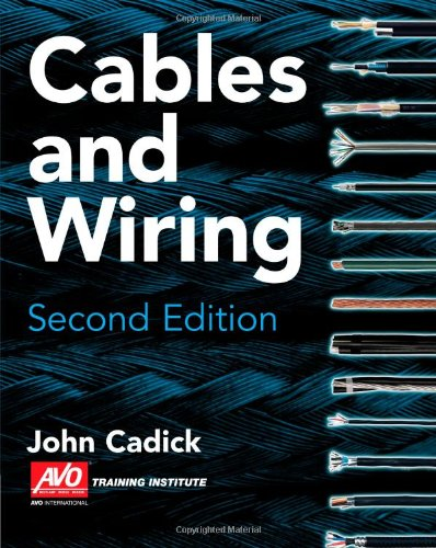 Cables and Wiring: Cadick, John; AVO, Multi-Amp