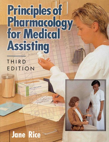 Principles of Pharmacology for Medical Assisting (0766803252) by Jane Rice