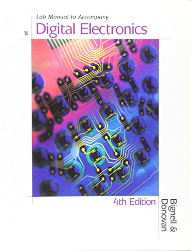 Lab Manual to Accompany Digital Electronics, Fourth: James Bignell, Robert