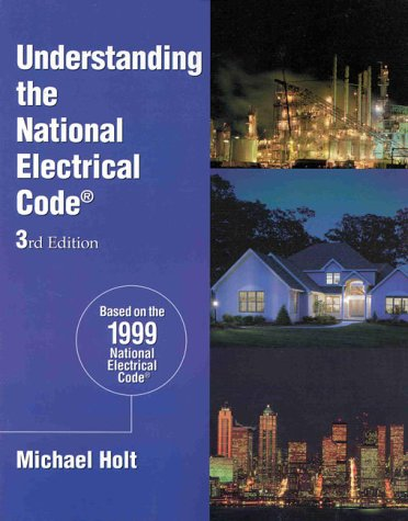 9780766803503: Understanding the 1999 National Electrical Code (UNDERSTANDING THE NATIONAL ELECTRICAL CODE)