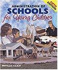 Administration of Schools for Young Children: Phyllis M. Click