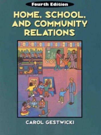 Home, School & Community Relations: A Guide: Carol Gestwicki
