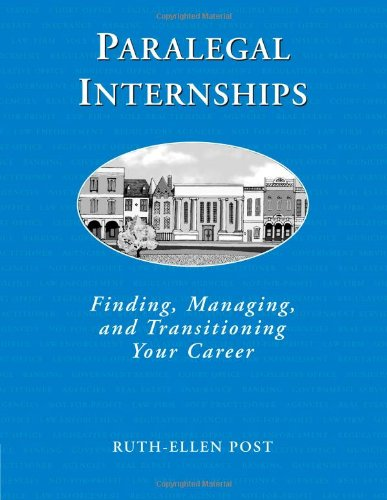 9780766803947: Paralegal Internships: Finding, Managing, and Transitioning Your Career