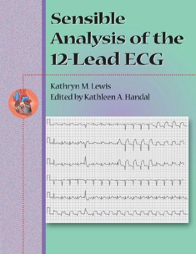Sensible Analysis of the 12-Lead ECG: Kathryn M. Lewis,