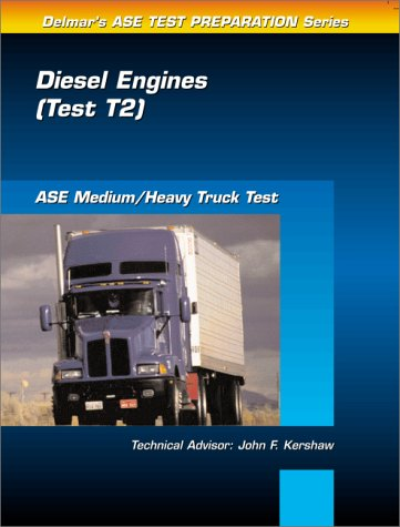Medium/Heavy Truck Test: Diesel Engines (Test T2) (Ase Test Prep Series) (0766805603) by Delmar Publishers
