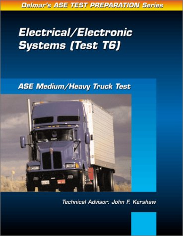 9780766805644: ASE Test Prep Series -- Medium/Heavy Duty Truck (T6): Electrical and Electronic Systems
