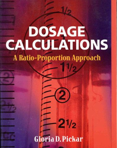 9780766806306: Dosage Calculations: A Ratio- Proportion Approach