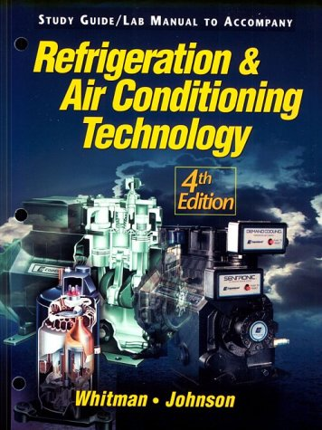 Refrigeration and Ac Technology: Lab Manual (9780766806689) by Whitman, William C.; Johnson, William M.; Tomczyk, John