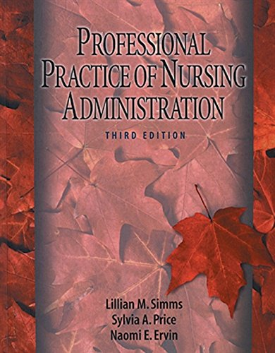 Professional Practice of Nursing Administration: Lillian M. Simms,