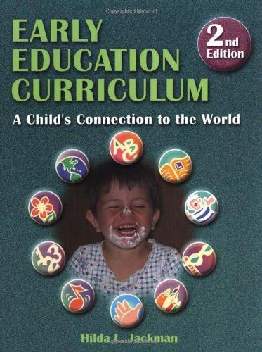 Early Education Curriculum: A Child's Connection to the World: Hilda Jackman