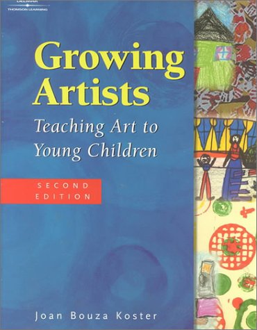9780766810587: Growing Artists: Teaching Art to Young Children