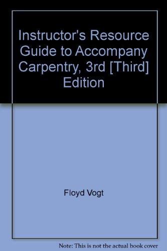 9780766810839: Instructor's Resource Guide to Accompany Carpentry, 3rd [Third] Edition