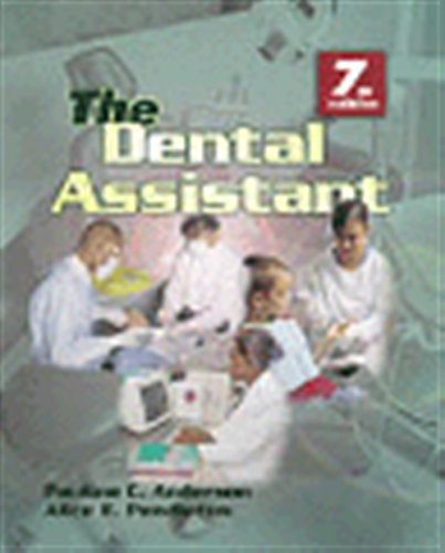 The Dental Assistant (Dental Assisting Procedures): Pendleton, Alice E.; Anderson, Pauline C.