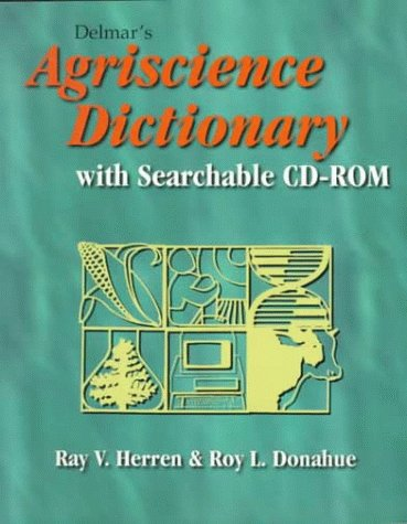 Delmar's Agriscience Dictionary with Searchable CD-ROM (9780766811461) by Ray V Herren; Roy L. Donahue