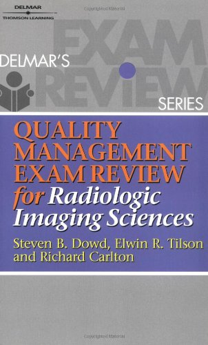 Quality Management Exam Review for Radiologic Imaging: Steven Dowd, Elwin