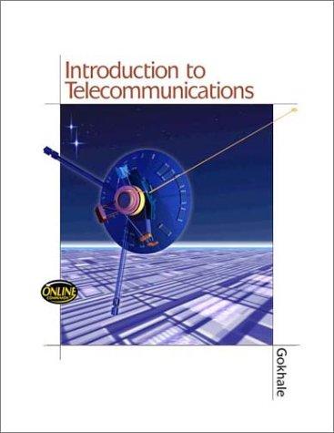 Introduction to Telecommunications: Anu Gokhale