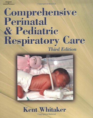 9780766813731: Comprehensive Perinatal & Pediatric Respiratory Care (Comprehensive Perinatal and Pediatric Respiratory Care)