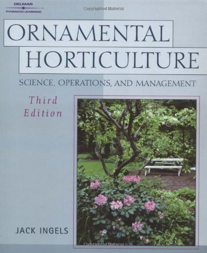 Ornamental Horticulture: Science, Operations, & Management 3rd Edition: Ingles, Jack