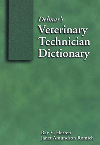 Delmar's Veterinary Technician Dictionary: Thomson Delmar Learning