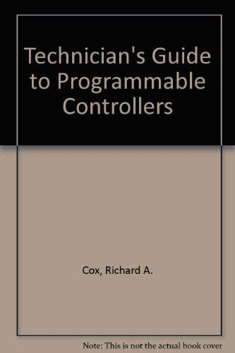 Technician's Guide to Programmable Controllers: Cox, Richard A.