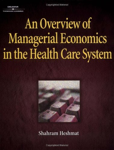 An Overview of Managerial Economics in the: Shahram Heshmat