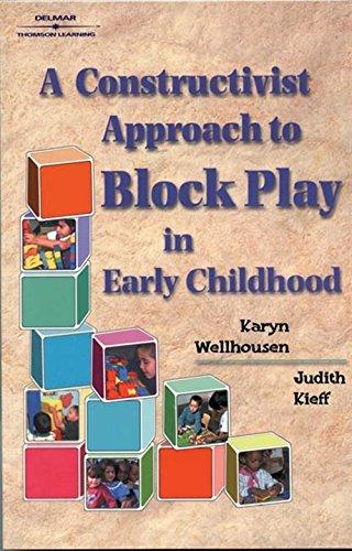 A Constructivist Approach to Block Play in: Wellhousen, Karyn; Kieff,