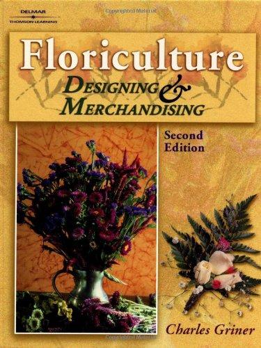 9780766815605: Floriculture: Designing & Merchandising: Designing and Merchandising