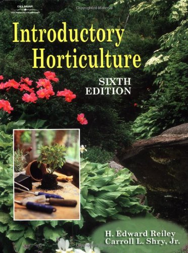 Introductory Horticulture (0766815676) by Carroll Shry; H. Edward Reiley