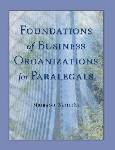 Foundations of Business Organizations for Paralegals: Bartschi, Margaret E.