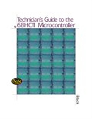 Technician's Guide to the 68HC11 Microcontroller (0766817156) by Dan Black; Leo Chartrand