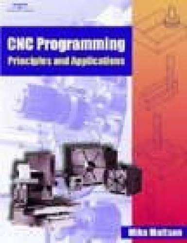 9780766818880: CNC Programming: Principles and Applications