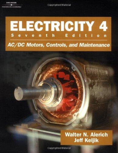 9780766818996: Electricity 4: AC/DC Motors, Controls, and Maintenance