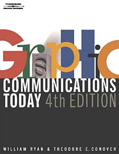 Graphic Communications Today, 4E (Design Concepts): Theodore E. Conover; William E Ryan