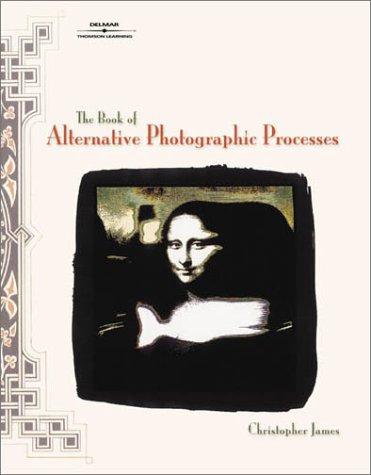9780766820777: The Book of Alternative Photographic Processes